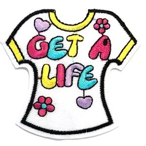 Accessories - Get A Life Patch iron on expression DIY funny cute